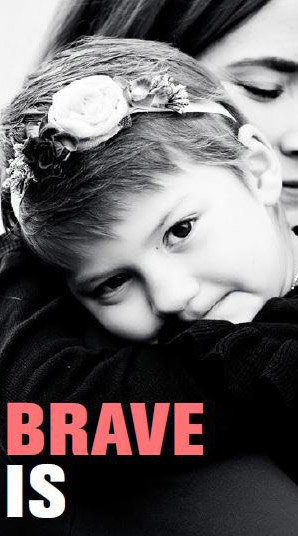 Brave is...